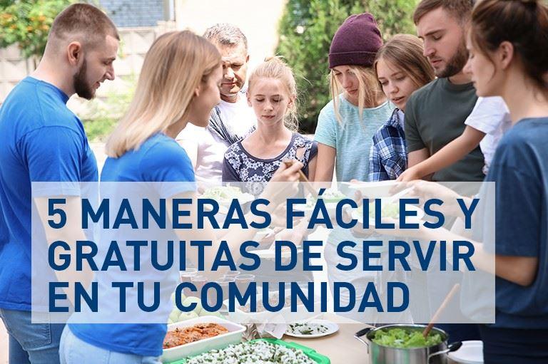 5 maneras fáciles y gratuitas de servir en tu comunidad