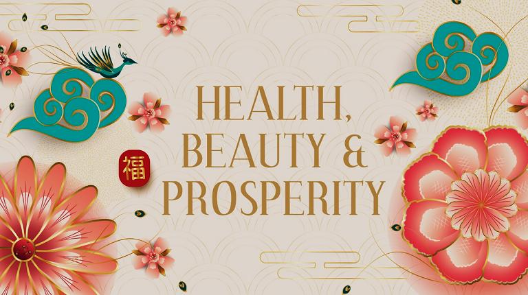 Health, Beauty and Prosperity!