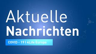 Aktuelle Nachrichten • 4Life Europa